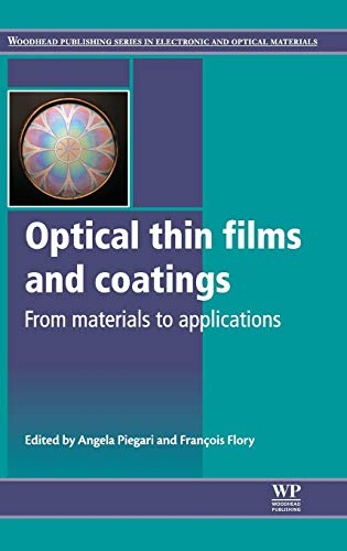 9780857095947: Optical Thin Films and Coatings: From Materials to Applications (Woodhead Publishing Series in Electronic and Optical Materials)