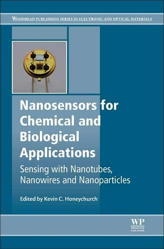 9780857096609: Nanosensors for Chemical and Biological Applications: Sensing with Nanotubes, Nanowires and Nanoparticles (Woodhead Publishing Series in Electronic and Optical Materials)