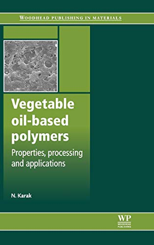 9780857097101: Vegetable Oil-Based Polymers: Properties, Processing and Applications (Woodhead Publishing in Materials)