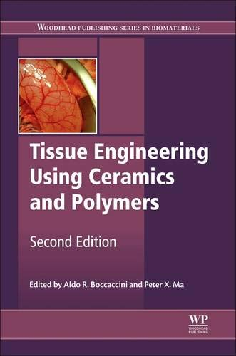 Tissue Engineering Using Ceramics and Polymers: Aldo R. Boccaccini