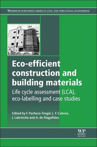 9780857097675: Eco-efficient Construction and Building Materials: Life Cycle Assessment (LCA), Eco-Labelling and Case Studies (Woodhead Publishing Series in Civil and Structural Engineering)