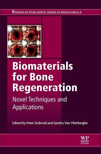 9780857098047: Novel Biomaterials for Bone Regeneration: Novel Techniques and Applications (Woodhead Publishing Series in Biomaterials)