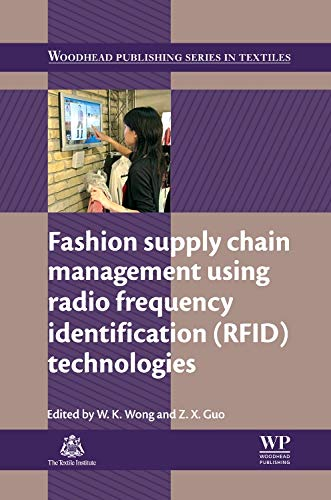 9780857098054: Fashion Supply Chain Management Using Radio Frequency Identification (RFID) Technologies (Woodhead Publishing Series in Textiles)
