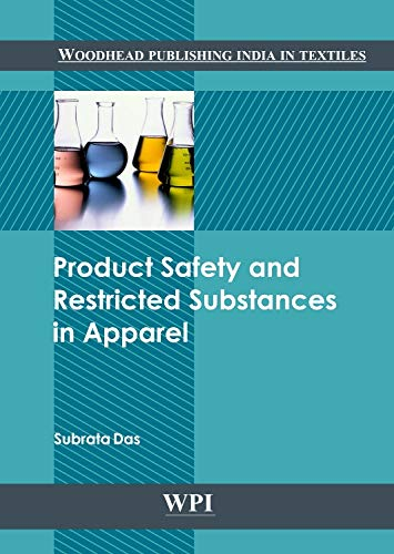 9780857098245: Product Safety and Restricted Substances in Apparel (Woodhead Publishing India in Textiles)