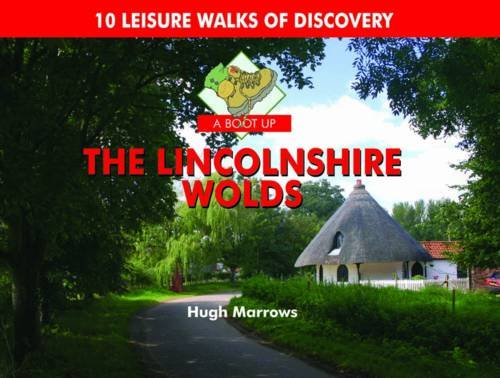 9780857100559: A Boot Up the Lincolnshire Wolds: 10 Leisure Walks of Discovery