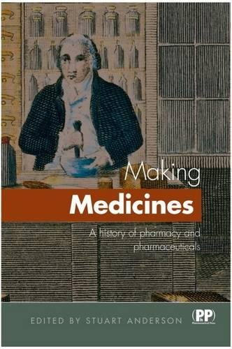 9780857110992: Making Medicines: A Brief History of Pharamcy and Pharmaceuticals