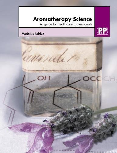 9780857111340: Aromatherapy Science: A Guide for Healthcare Professionals