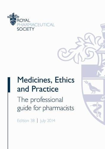 9780857111500: Medicines, Ethics and Practice: The Professional Guide for Pharmacists