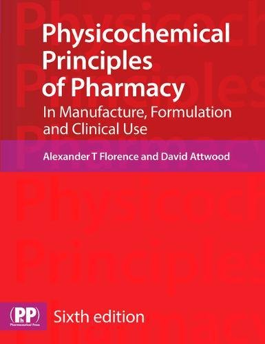 9780857111746: Physicochemical Principles of Pharmacy: In Manufacture, Formulation and Clinical Use