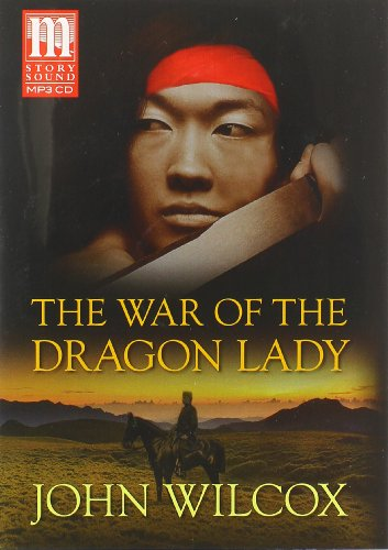 The War Of The Dragon Lady: John Wilcox