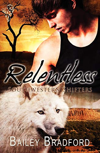 Relentless Southwestern Shifters: Bailey Bradford