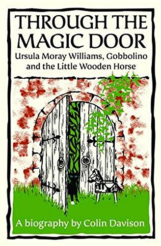 Through the Magic Door: Ursula Moray Williams,: Davison, Colin