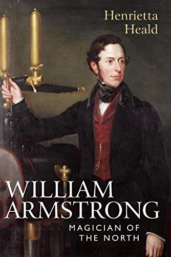 9780857160423: William Armstrong: Magician of the North