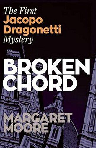 9780857160829: Broken Chord: The first Jacapo Dragonetti Mystery (Jacopo Dragonetti Mystery)