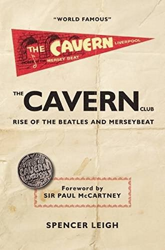 9780857160973: The Cavern Club: The Rise of the Beatles and Merseybeat