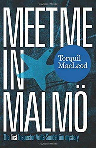 9780857161130: Meet Me in Malmo: The First Inspector Anita Sundstrom Mystery (Inspector Anita Sundstrom 1)