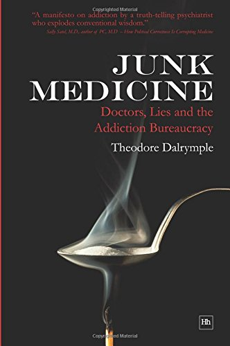 9780857190154: Junk Medicine: Doctors, Lies and the Addiction Bureaucracy