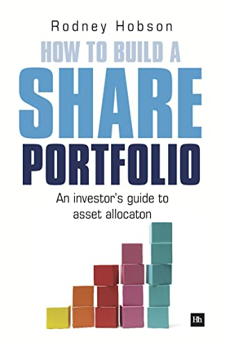 9780857190215: How to Build a Share Portfolio: A practical guide to selecting and monitoring a portfolio of shares