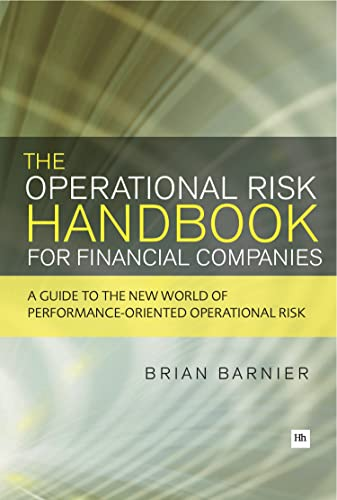 9780857190536: The Operational Risk Handbook for Financial Companies: A guide to the new world of performance-oriented operational risk