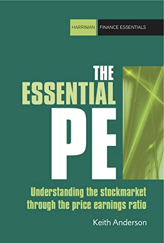 9780857190802: The Essential P/E: Understanding the stock market through the price-earnings ratio (Harriman Finance Essentials)