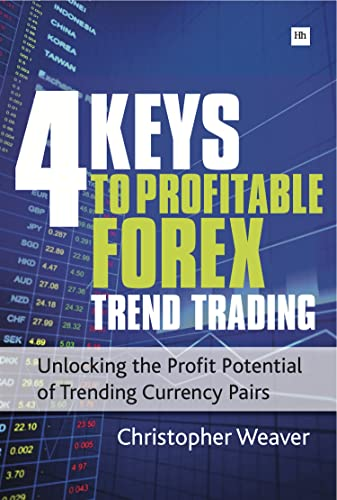 9780857190895: 4 Keys to Profitable Forex Trend Trading: Unlocking the Profit Potential of Trending Currency Pairs