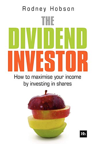 9780857190963: The Dividend Investor: A practical guide to building a share portfolio designed to maximise income