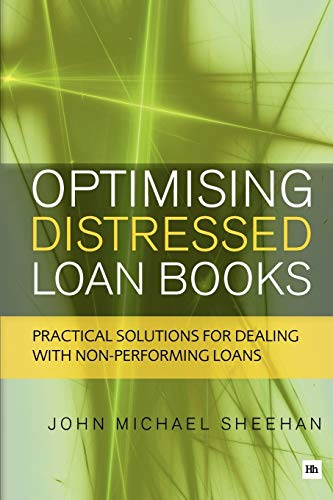 9780857191298: Optimising Distressed Loan Books: Practical Solutions for Dealing With Non-performing Loans