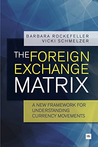 9780857191304: The Foreign Exchange Matrix: A new framework for understanding currency movements