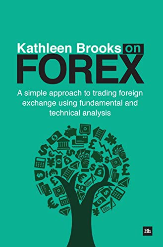 9780857192059: Kathleen Brooks on Forex: A simple approach to trading foreign exchange using fundamental and technical analysis