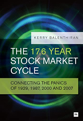 9780857192738: The 17.6 Year Stock Market Cycle: Connecting the Panics of 1929, 1987, 2000 and 2007