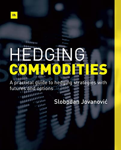 9780857193193: Hedging Commodities: A practical guide to hedging strategies with futures and options