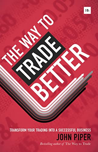9780857193360: The Way to Trade Better: Transform your trading into a successful business
