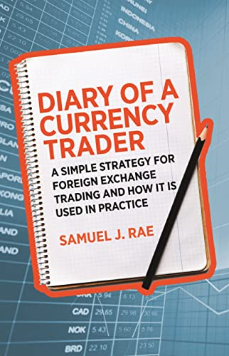 9780857193384: Diary of a Currency Trader: A simple strategy for foreign exchange trading and how it is used in practice