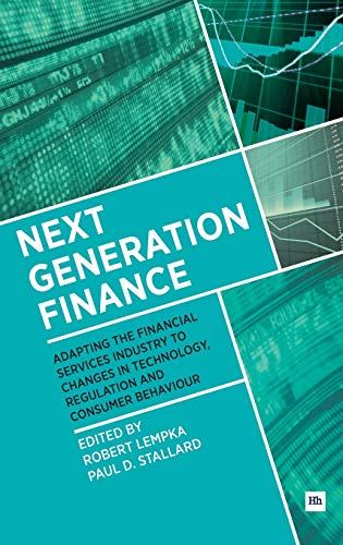 9780857193476: Next Generation Finance: Adapting the financial services industry to changes in technology, regulation and consumer behaviour