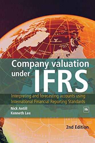 9780857193681: Company valuation under IFRS: Interpreting and forecasting accounts using International Financial Reporting Standards