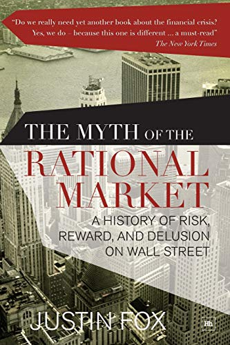 9780857193698: The Myth of the Rational Market: A History of Risk, Reward, and Delusion on Wall Street