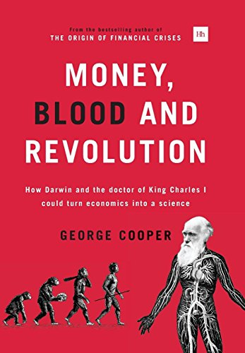 9780857193827: Money, Blood and Revolution: How Darwin and the Doctor of King Charles I Could Turn Economics into a Science