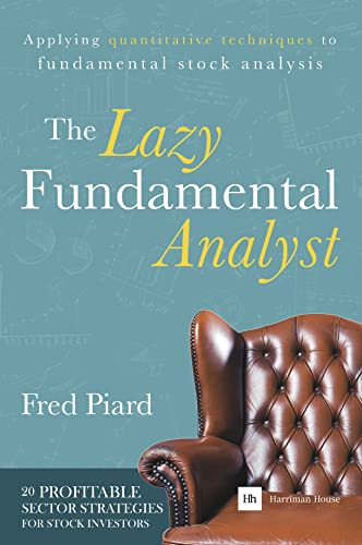 9780857193964: The Lazy Fundamental Analyst: Applying Quantitative Techniques to Fundamental Stock Analysis