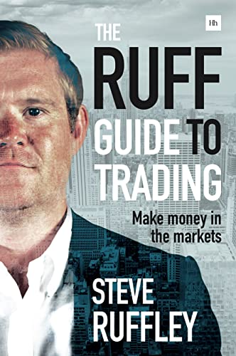 The Ruff Guide to Trading: Make Money in the Markets: Ruffley, Steve