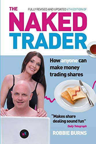 9780857194138: The Naked Trader: How anyone can make money trading shares