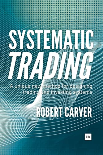 9780857194459: Systematic Trading: A Unique New Method for Designing Trading and Investing Systems
