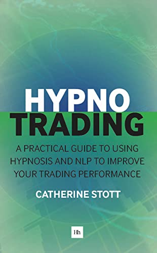9780857195036: HypnoTrading: A practical guide to using hypnosis and NLP to improve your trading performance
