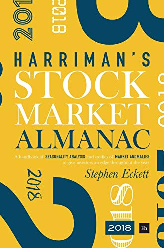 9780857196057: The Harriman Stock Market Almanac 2018: A handbook of seasonality analysis and studies of market anomalies to give investors an edge throughout the year