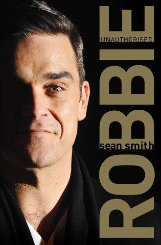 9780857200013: Robbie: Unauthorised