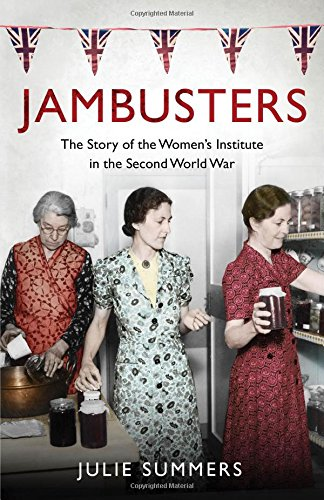 9780857200464: Jambusters: The story of the Women's Institute in the Second World War