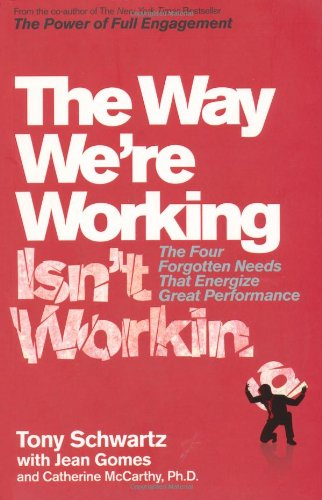 9780857200488: The Way We're Working Isn't Working: The Four Forgotten Needs That Energize Great Performance