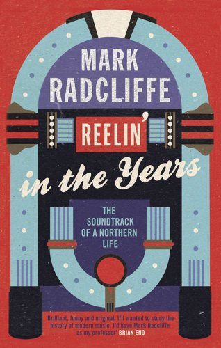 9780857200501: Reelin' in the Years: The Soundtrack of a Northern Life