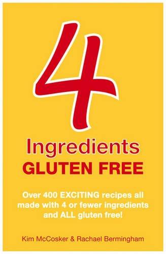 9780857200570: 4 Ingredients Gluten Free. by Kim McCosker, Rachael Bermingham