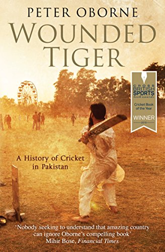 9780857200747: Wounded Tiger: A History of Cricket in Pakistan