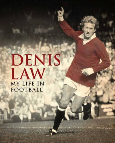 9780857200846: Denis Law: My Life in Football (MUFC)